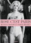 Bettina Rheims / Serge Bramly: Rose, C'est Paris (Book & DVD)
