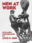 Lewis Hine: Men At Work