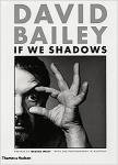 David Bailey: If We Shadows (p)