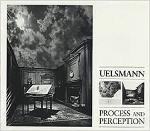 Jerry N. Uelsmann: Process And Perception