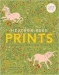 Heather Ross Prints: 50 + Designs and 20 Projects to Get You Started(特価品)