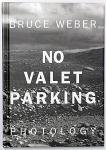 Bruce Weber: No Valet Parking(古書)