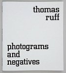 Thomas Ruff: Photograms and Negatives
