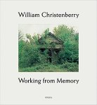 William Christenberry: Working from Memory