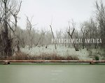 Richard Misrach: Petrochemical America