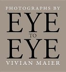 Vivian Maier: Eye to Eye