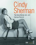 Cindy Sherman: Cindy Sherman:The Early Works, 1975-1977:Catalogue Raisonne