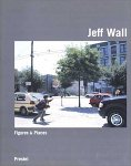 Jeff Wall: Figures & Places - Selected Works 1978-2000