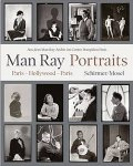 Man Ray Portraits. Paris, Hollywood, Paris 1921-1976