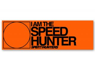 I Am The Speedhunter Bumper Sticker