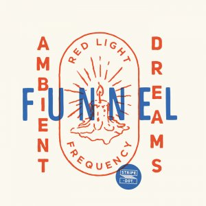 DJ FUNNEL - AMBIENT DREAMS - RED LIGHT FREQUENCY -