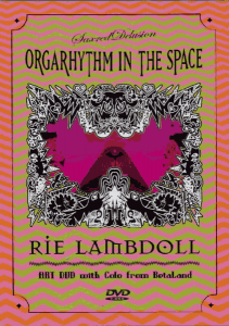 RIE LAMBDOLL / Orgarhythm in the Space (DVD)